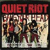 Play & Download Bang Your Head (Metal Health) (Digital 45) by Quiet Riot | Napster