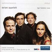 Play & Download SCHUMANN, R.: String Quartet No. 1 / Piano Quintet in E flat major (Delian::Quartet) by Igor Kamenz | Napster
