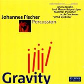 Percussion Recital: Fischer, Johannes - XENAKIS, I. / LOPEZ LOPEZ, J.M. / PINTSCHER, M. / DRUCKMAN, J.  / GLOBOKAR, V. (Gravity) by Johannes Fischer