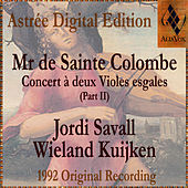 Play & Download Mr De Sainte Colombe: Concerts À Deux Violes Esgales (Vol. Ii) by Jordi Savall | Napster