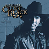 Play & Download Ultimate Clint Black by Clint Black | Napster