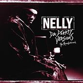 Play & Download Da Derrty Versions: The Reinvention by Nelly | Napster