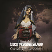 Our Lady Of Annihilation by Most Precious Blood