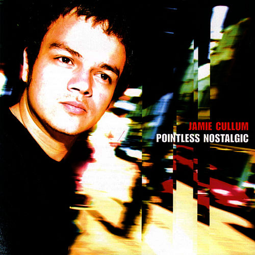 Pointless Nostalgic von Jamie Cullum