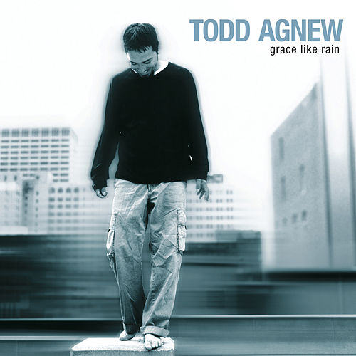 Play & Download Grace Like Rain by Todd Agnew | Napster
