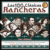 Play & Download Las 100 Clasicas Rancheras, Vol. 3 by Various Artists | Napster