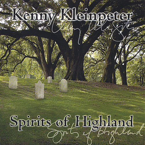 Play & Download Spirits Of Highland by Kenny Kleinpeter | Napster