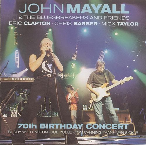 John Mayall & Bluesbreakers: 70th Birthday... by John Mayall
