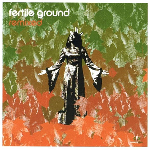 Play & Download Remixed by Fertile Ground | Napster