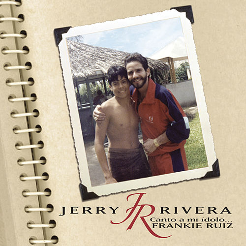 Play & Download Canto A Mi Idolo...Frankie Ruiz by Jerry Rivera | Napster