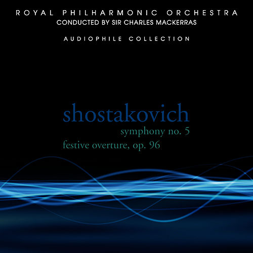 Play & Download Shostakovich: Symphony No. 5, Festive Overture by Royal Philharmonic Orchestra | Napster