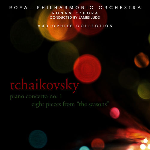 Tchaikovsky: Piano Concerto No. 1, Eight Pieces from The Seasons by Ronan O'Hora (piano)