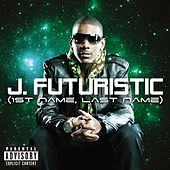 Play & Download 1st Name, Last Name by J-Futuristic | Napster