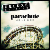 Losing Sleep (Deluxe Edition) by Parachute