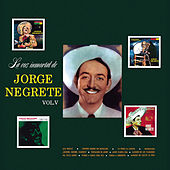 Play & Download La Voz Immortal, Vol. 5 by Jorge Negrete | Napster