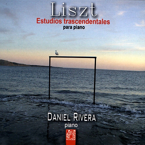 Play & Download Liszt:Estudios Trascendentales Para Piano by Daniel Rivera | Napster