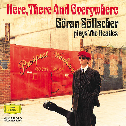 Play & Download Here, There And Everywhere: Goran Sollscher plays The Beatles by Göran Söllscher | Napster