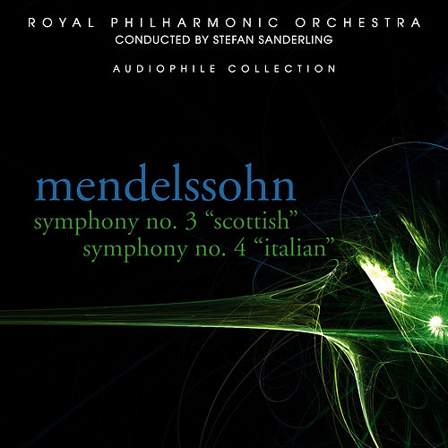 Mendelssohn: Symphonies No. 3 & 4 by Royal Philharmonic Orchestra