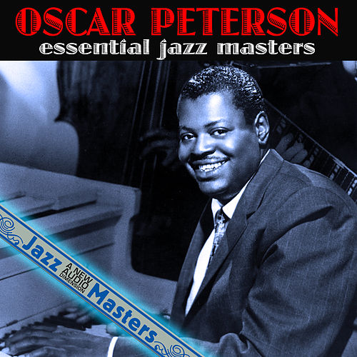 Play & Download Essential Jazz Masters by Oscar Peterson | Napster