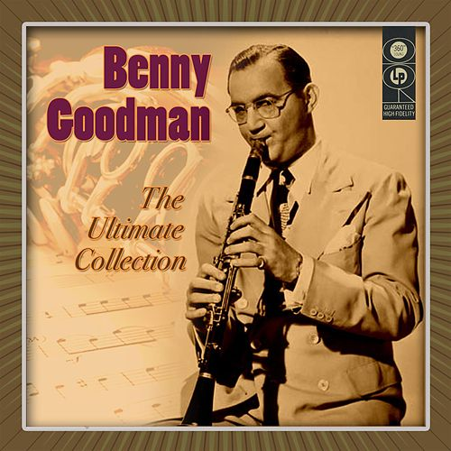 Play & Download The Ultimate Collection by Benny Goodman | Napster