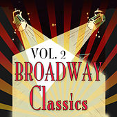 Play & Download Broadway Classics, Vol. 2 by Various Artists | Napster