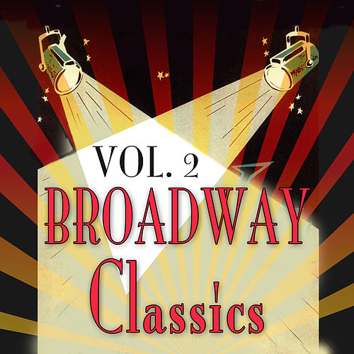 Broadway Classics, Vol. 2 by Various Artists