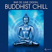 Bar De Lune Presents Buddhist Chill von Various Artists