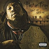 Play & Download Love Me Hate by Pastor Troy | Napster