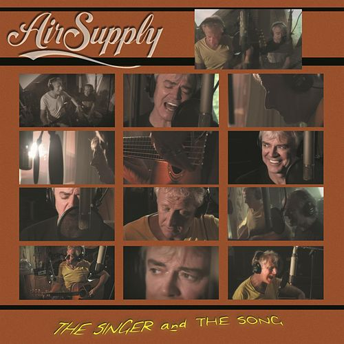 The Singer & The Song by Air Supply