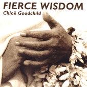 Play & Download Fierce Wisdom by Chloe Goodchild | Napster