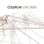 Play & Download Live 2003 by Coldplay | Napster