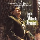 Play & Download Cuando Lloran Los Hombres by Jose Alfredo Jimenez | Napster