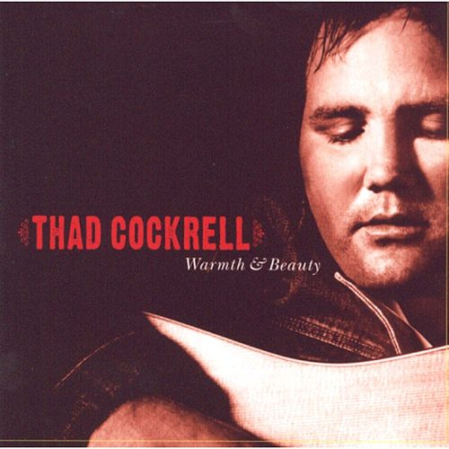 Play & Download Warmth & Beauty by Thad Cockrell | Napster