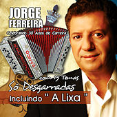 Play & Download So Desgarradas 15 Temas Incluindo A Lixa by Jorge Ferreira | Napster