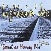 Sweet As Honey Pie by Lightnin' Joe