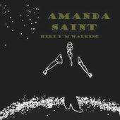 Here I'm Walking by Amanda Saint