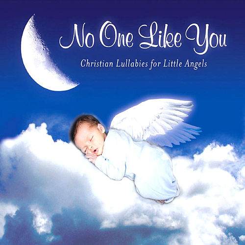 No One Like You - Christian Lullabies For Little Angels by Personalized Kid Music