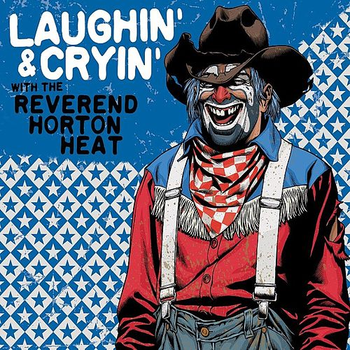 Laughin' And Cryin' With The Reverend Horton Heat by Reverend Horton Heat