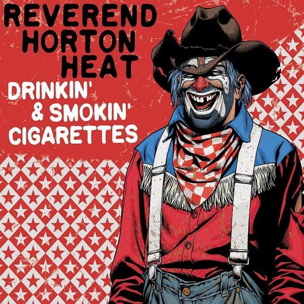drinkin 39 and smokin 39 cigarettes single by reverend horton heat. Black Bedroom Furniture Sets. Home Design Ideas
