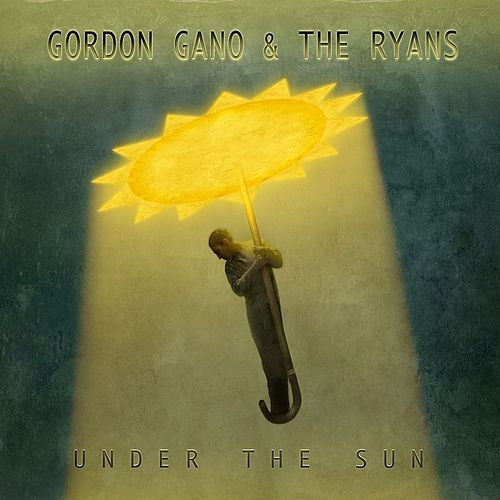 Play & Download Under The Sun by Gordon Gano | Napster