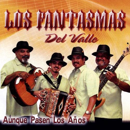 Aunque Pasen Los Anos by Los Fantasmas Del Valle