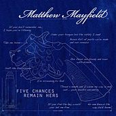 Play & Download Five Chances Remain Hers by Matthew Mayfield | Napster