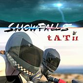 Play & Download Snowfalls by T.A.T.U. | Napster