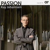 Play & Download JOHANNSEN, K.: Organ Music (Johannsen) by Kay Johannsen | Napster