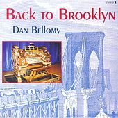 Play & Download BELLOMY, Dan: Back to Brooklyn by Dan Bellomy | Napster