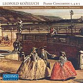 Play & Download KOZELUCH: Piano Concertos Nos. 1, 4 and 5 by Oliver Dohnanyi | Napster