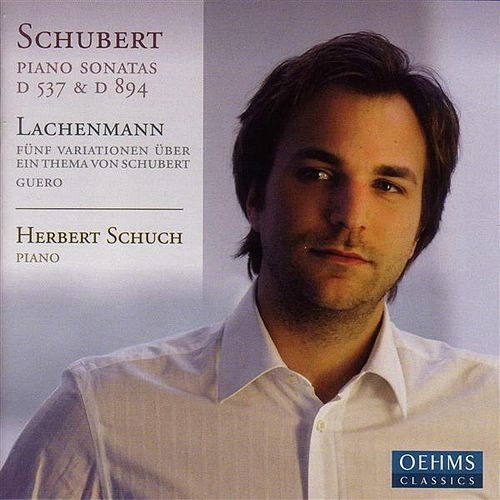Play & Download SCHUBERT, F.: Piano Sonatas Nos. 4 and 18 / LACHENMANN, H.: 5 Variations on a Theme of Franz Schubert / Guero (Schuch) by Herbert Schuch | Napster