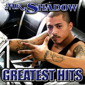 Mr. Shadow Greatest Hits by Mr. Shadow