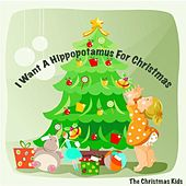 Play & Download I Want A Hippopotamus For Christmas by Christmas Kids | Napster