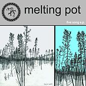 Play & Download Melting Pot 5 Song EP by Melting Pot | Napster